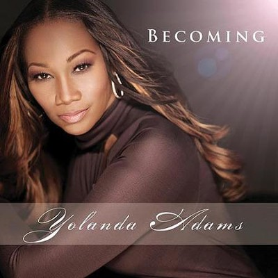 Becoming   -     By: Yolanda Adams