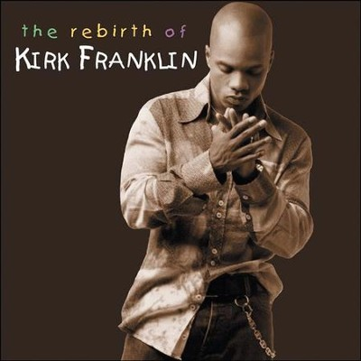 The Rebirth Of Kirk Franklin, Compact Disc [CD]   -     By: Kirk Franklin