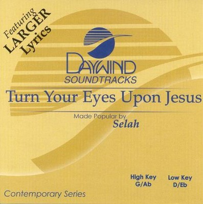 Turn Your Eyes Upon Jesus, Acc CD   -     By: Selah