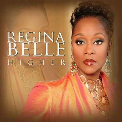 Higher   -     By: Regina Belle