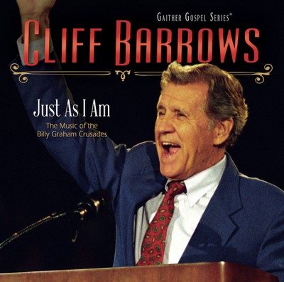 Just As I Am: The Music of the Billy Graham Crusades   -     By: Cliff Barrows