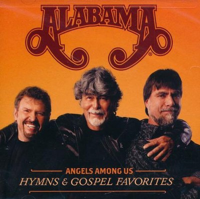 Angels Among Us: Hymns & Gospel Favorites   -     By: Alabama