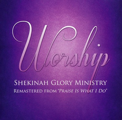 Worship   -     By: Shekinah Glory Ministry