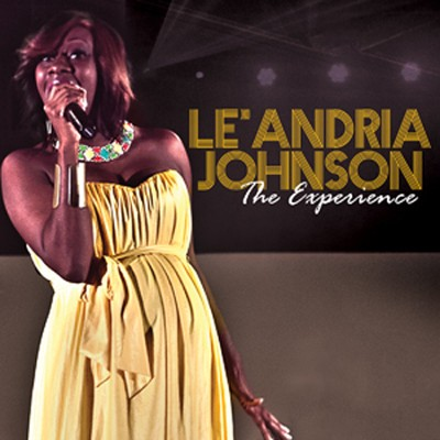 Le'Andria Johnson The Experience   -     By: Le'Andria Johnson