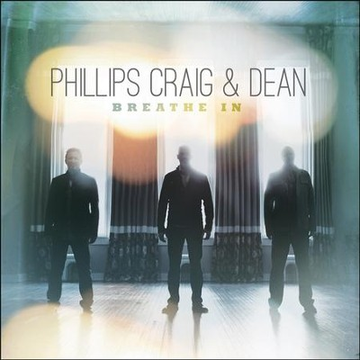 Breathe In CD  -     By: Phillips Craig & Dean