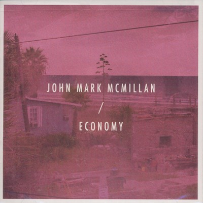 Economy   -     By: John Mark Mcmillan