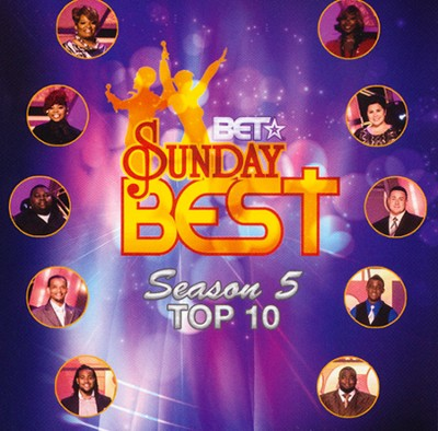 BET Sunday Best Season 5 Top Ten   -