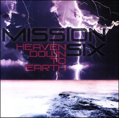 Heaven Down to Earth, CD   -     By: Mission Six