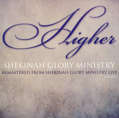 Higher   -     By: Shekinah Glory Ministry