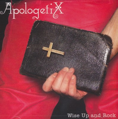 Wise Up and Rock   -     By: ApologetiX
