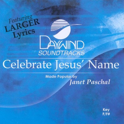 Celebrate Jesus' Name, Accompaniment CD   -     By: Janet Paschal