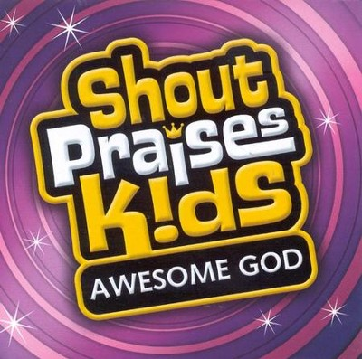 Shout Praises Kids: Awesome God CD   -