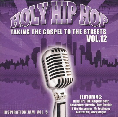 Holy Hip Hop, Volume 12 (Includes Inspiration Jam,  Volume 5  -