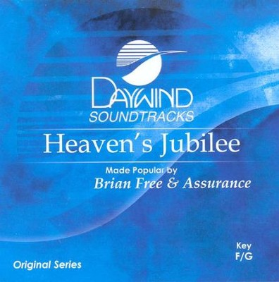 Heaven's Jubilee, Accompaniment CD   -     By: Brian Free & Assurance