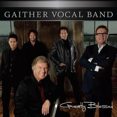 Greatly Blessed CD   -     By: Gaither Vocal Band