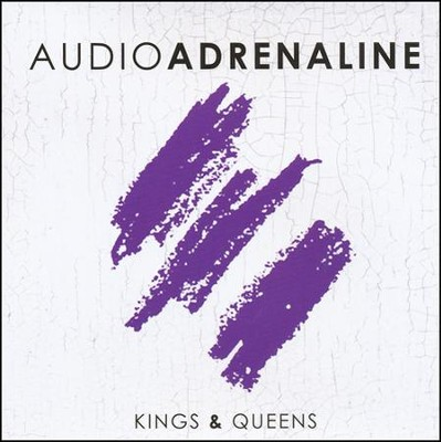 Kings & Queens   -     By: Audio Adrenaline