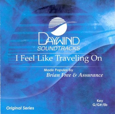 I Feel Like Traveling On, Accompaniment CD   -     By: Brian Free & Assurance