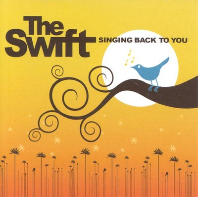 Singing Back to You CD  -     By: The Swift