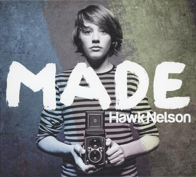 Made   -     By: Hawk Nelson
