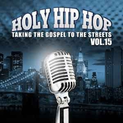 Holy Hip Hop, Volume 15   -
