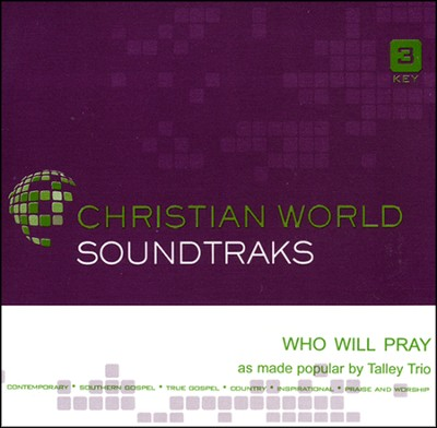 Who Will Pray Acc, CD  -     By: The Talley Trio