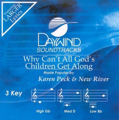Why Can't All God's Children Get Along (3 Key), Accompaniment CD   -     By: Karen Peck & New River