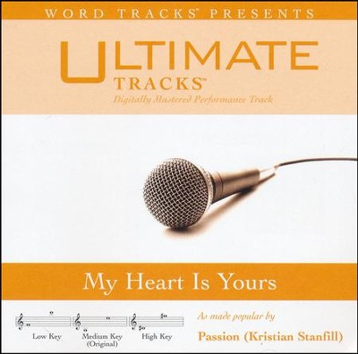 My Heart Is Yours (As Made Popular By Passion (Kristian Stanfill)) [Performance Track]  [Music Download] -