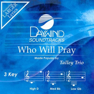 Who Will Pray   -     By: The Talley Trio