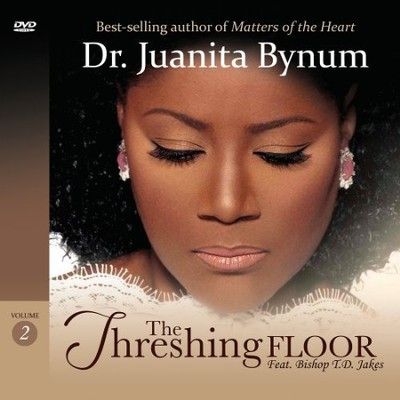 Dr. Juanita Bynum Presents: The Threshing Floor  Featuring Bishop TD Jakes, Volume 2  -