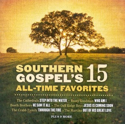 Southern Gospel's 15 All-Time Favorites CD   -