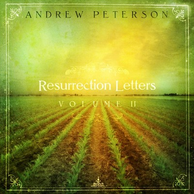 Resurrection Letters, Volume 2 CD   -     By: Andrew Peterson