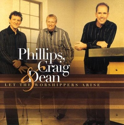 Let The Worshippers Arise CD   -     By: Phillips Craig & Dean