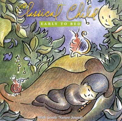 The Classical Child Early To Bed CD   -     By: The Classical Child