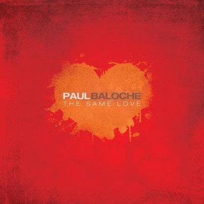 The Same Love, CD   -     By: Paul Baloche
