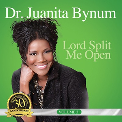 Lord, Split Me Open   -     By: Juanita Bynum