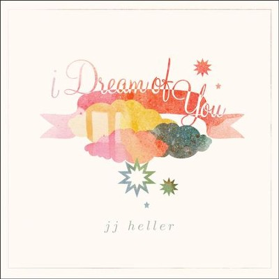 I Dream of You   -     By: JJ Heller