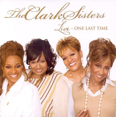 Live One Last Time CD  -     By: The Clark Sisters