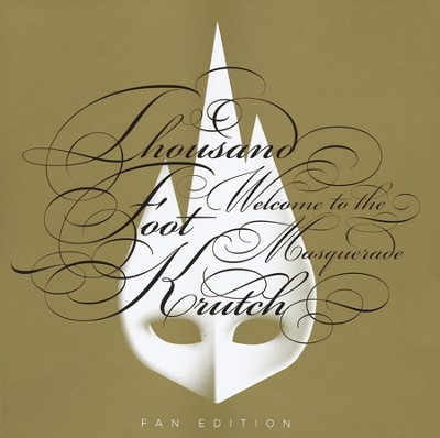 Welcome to the Masquerade (Fan Edition)   -     By: Thousand Foot Krutch