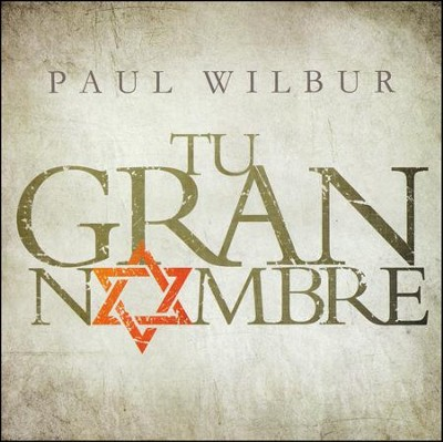 Tu Gran Nombre, CD   -     By: Paul Wilbur