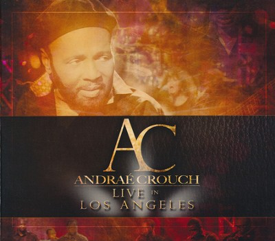 Live In Los Angeles   -     By: Andrae Crouch