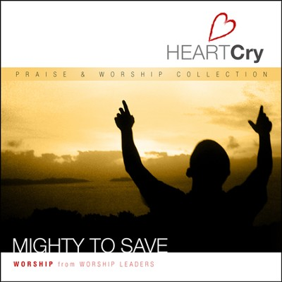 Mighty to Save   -     By: HeartCry