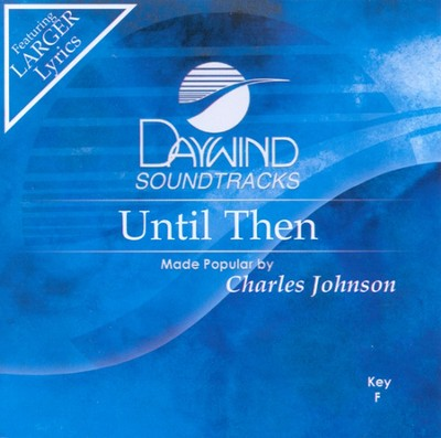 Until Then, Accompaniment CD   -     By: Charles Johnson