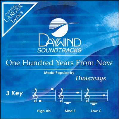 One Hundred Years From Now  -     By: The Dunaways