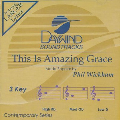This is Amazing Grace  -     By: Phil Wickham