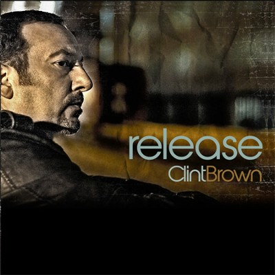 Release CD  -     By: Clint Brown