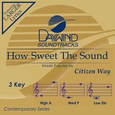 How Sweet The Sound  -     By: Citizen Way