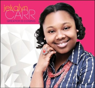 Greater is Coming   -     By: Jekalyn Carr