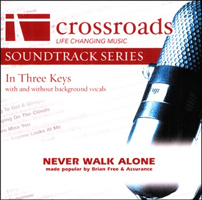 Never Walk Alone, Acc CD   -     By: Brian Free & Assurance