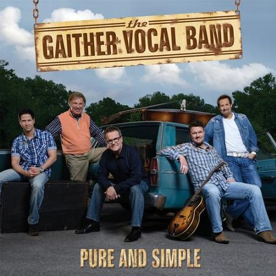 Pure and Simple   -     By: Gaither Vocal Band