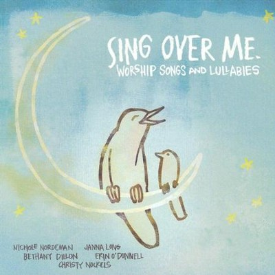 Sing Over Me: Worship Songs and Lullabies, Compact Disc [CD]   -